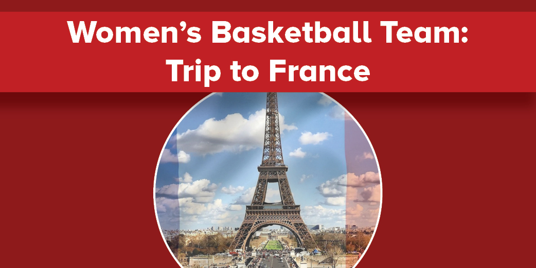 Women's Basketball Team: Trip to France